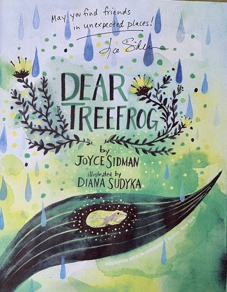 """The title page of Dear Treefrog, signed by the author, Joyce Sidman, with the message, """"May you find friends in unexpected places!"""""""